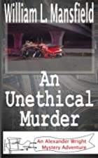 An Unethical Murder: An Alexander Wright…