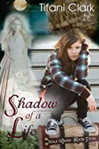 Shadow of a Life (Soul Saver Book 1) by…
