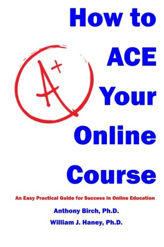 how-to-ace-your-online-course-an-easy-practical-guide-for-success-in-online-education