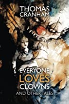 Everyone Loves Clowns And Other Tales by…