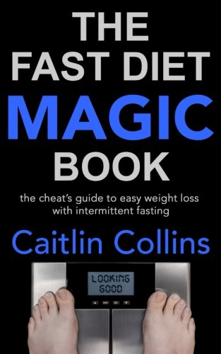 the-fast-diet-magic-book-the-cheats-guide-to-easy-weight-loss-with-intermittent-fasting