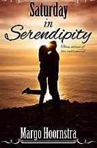Saturday In Serendipity by Margo Hoornstra