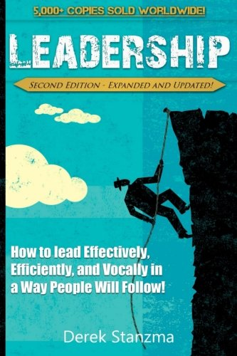leadership-how-to-lead-effectively-efficiently-and-vocally-in-a-way-people-will-follow-second-edition-expanded-and-updated