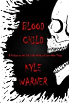 Blood Child (The End of the World and Some…