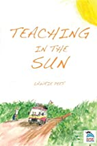 Teaching in the Sun by Laurie Peet