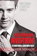 Return on Investment by Aleksandr Voinov