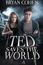 Ted Saves the World (Ted Saves the World…