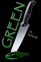 Green by J.L. Hohler III
