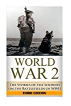 World War 2 Soldier Stories: The Untold…
