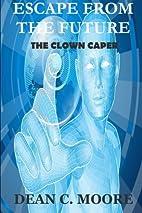 Escape From the Future: The Clown Caper…