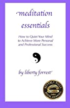 Meditation Essentials by Ms liberty forrest