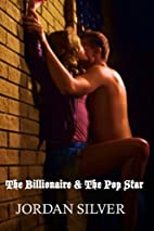 The Billionaire and The Pop Star by Jordan…