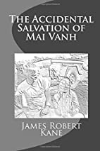 The Accidental Salvation of Mai Vanh by…