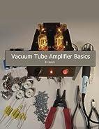 Vacuum Tube Amplifier Basics by EJ Jurich