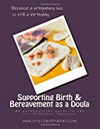 Supporting Birth & Bereavement as a Doula: A…
