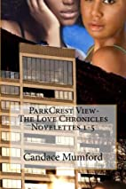 ParkCrest View- The Love Chronicles…
