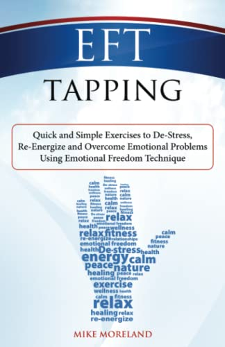 eft-tapping-quick-and-simple-exercises-to-de-stress-re-energize-and-overcome-emotional-problems-using-emotional-freedom-technique
