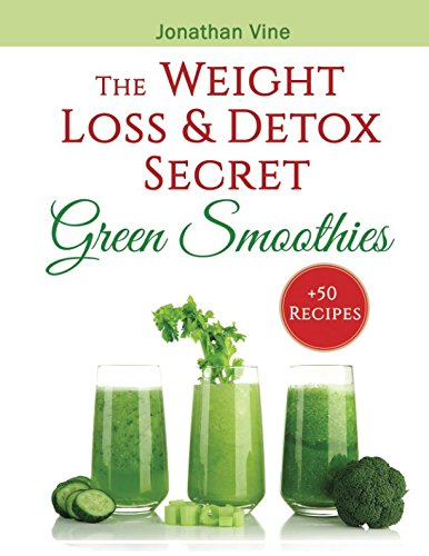 green-smoothies-the-weight-loss-detox-secret-50-recipes-for-a-healthy-diet-special-diet-cookbooks-vegetarian-recipes-collection-volume-3