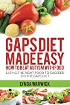 Gaps Diet Made Easy: How to Beat Autism With…
