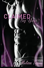 Claimed by You by Melissa Toppen
