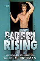 Bad Son Rising by Julie A. Richman