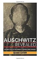 Auschwitz Revealed: Auschwitz Greatest…