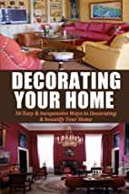 Decorating Your Home: 50 Easy & Inexpensive…