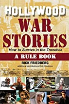 Hollywood War Stories: How to Survive in the…