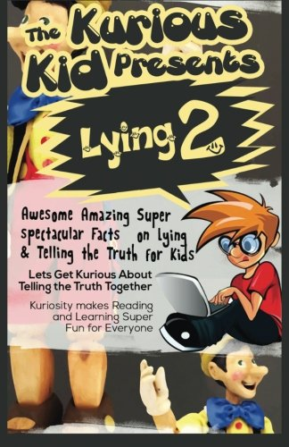 the-kurious-kid-presents-lying-2-awesome-amazing-super-spectacular-facts-on-lying-telling-the-truth-for-kids