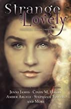 Strange and Lovely: Paranormal Tales of…