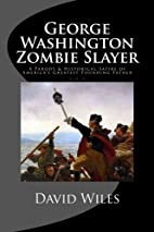 George Washington Zombie Slayer by David…