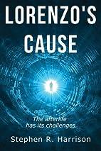 Lorenzo's Cause by Stephen R. Harrison