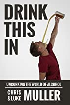 Drink This In: Uncorking the world of…