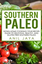Southern Paleo: Down Home Cooking! Your…