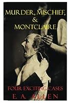 Murder, Mischief, & Montclaire: Four…
