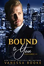Bound to You: The Complete Novel: Volumes…