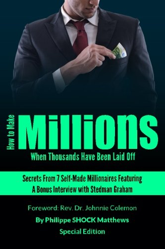 how-to-make-millions-when-thousands-have-been-laid-off-featuring-stedman-graham