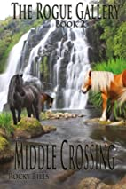 Middle Crossing (The Rogue Gallery) (Volume…