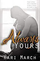 Always Yours (Always, #2) by Kari March