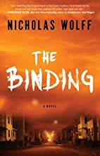 The Binding: A Novel by Nicholas Wolff