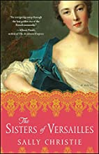 The Sisters of Versailles: A Novel (The…
