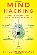 Mind Hacking: How to Change Your Mind for…