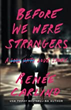 Before We Were Strangers: A Love Story by…