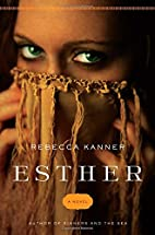 Esther: A Novel by Rebecca Kanner