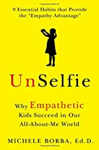 UnSelfie: Why Empathetic Kids Succeed in Our…