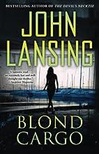 Blond Cargo by John Lansing