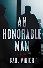 An Honorable Man: A Novel by Paul Vidich