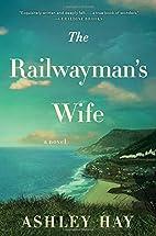 The Railwayman's Wife: A Novel by…