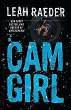 Cam Girl by Leah Raeder