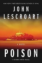 Poison: A Novel (Dismas Hardy) by John…